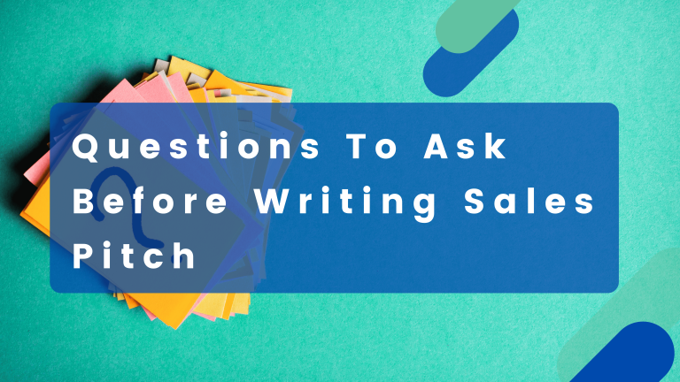 Questions to ask yourself before writing sales pitch